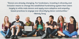 Melody Song quote on Fundraising diversity